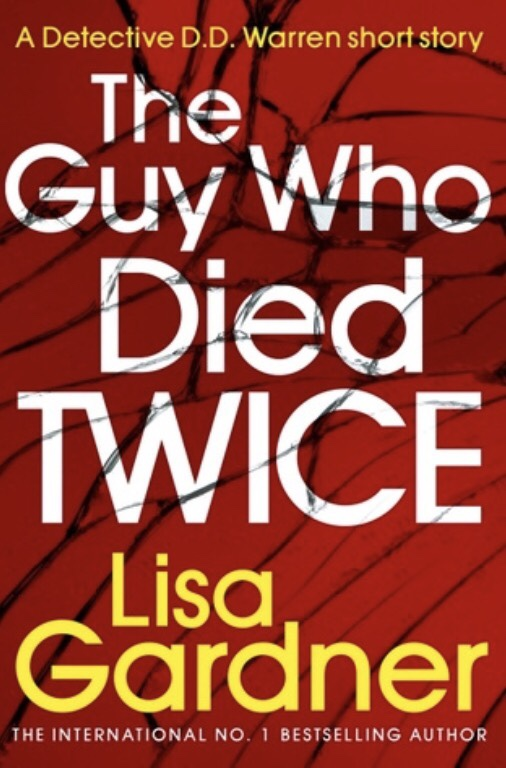The Guy Who Died Twice By Lisa Gardner Publication Day 1 8 19