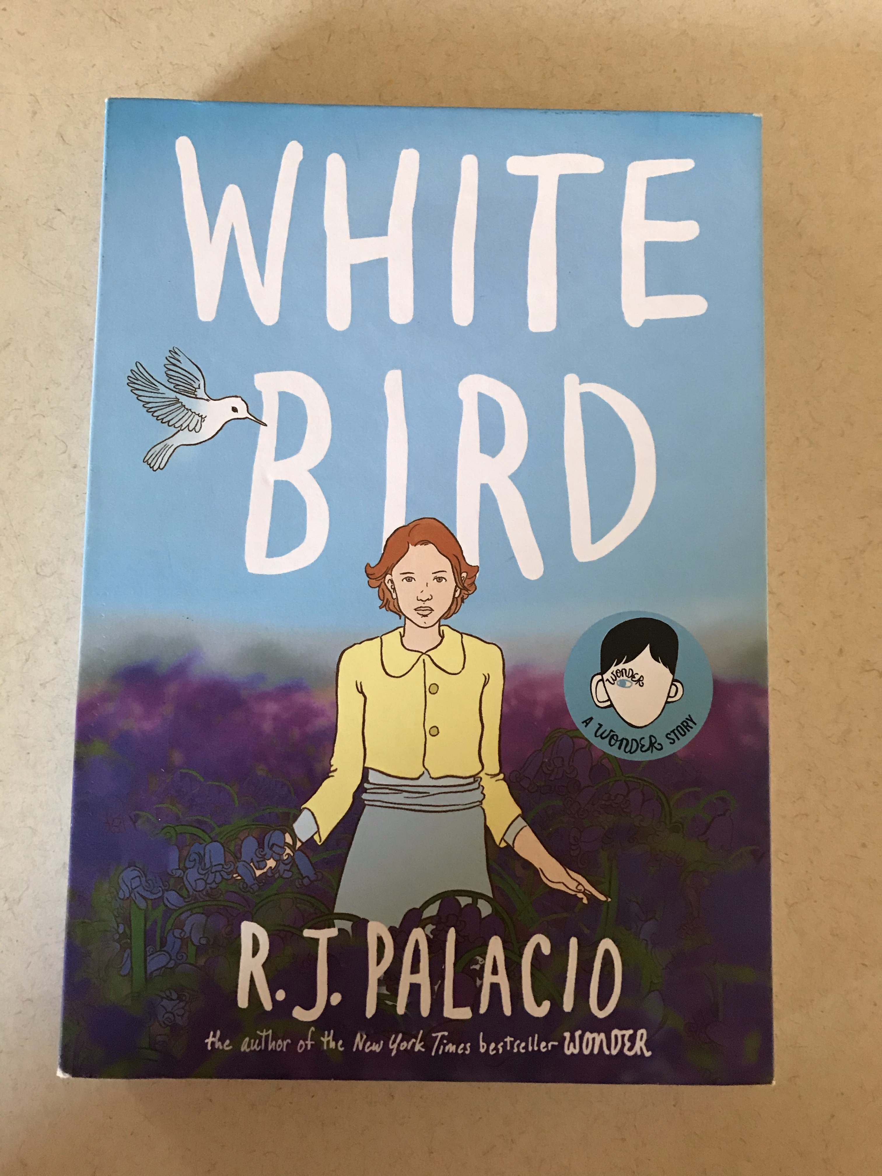 White Bird By R J Palacio Rjpalacio Publication Day 10 1 19